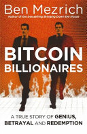 Bitcoin Billionaires: A True Story of Sex, Genius, Betrayal & Redemption
