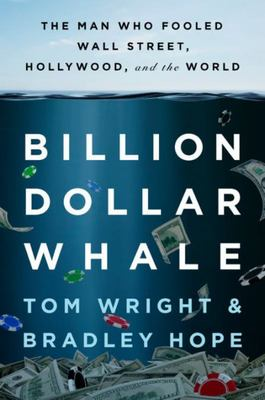 Billion Dollar Whale: The Man Who Fooled Wall Street, Hollywood and the World