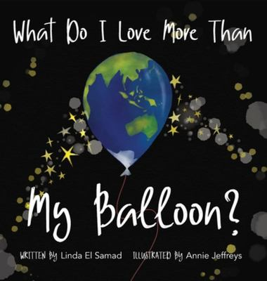 What Do I Love More Than My Balloon?