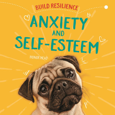 Anxiety and Self-Esteem (Build Resilience)
