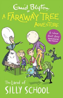A Faraway Tree Adventure: the Land of Silly School - Colour Short Stories