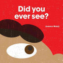 Did You Ever See