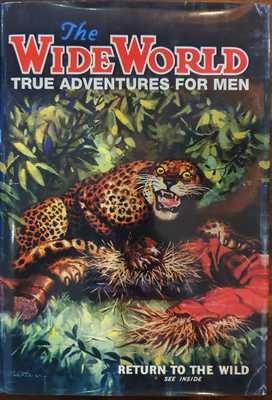 THE WIDE WORLD : TRUE ADVENTURES FOR MEN