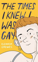 The Times I Knew I Was Gay - A Graphic Memoir