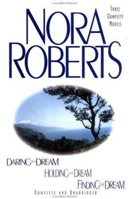 Three Complete Novels - Daring to Dream; Holding the Dream; Finding the Dream