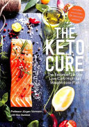 The Keto Cure - The Essential 28 Day Low-Carb High-Fat Weight-Loss Plan