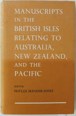 Manuscripts in the British Isles Relating to Australia, New Zealand, and the Pacific