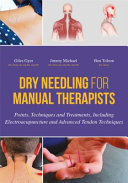 Dry Needling for Manual Therapists - Points, Techniques and Treatments, Including Electroacupuncture
