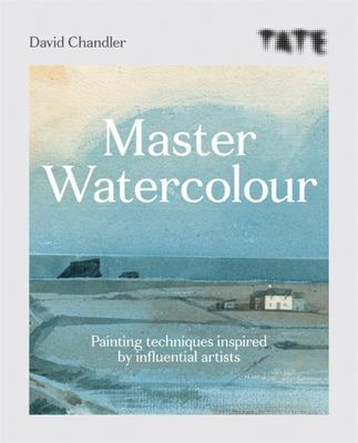 Tate Master Watercolour - Painting Techniques Inspired by Influential Artists
