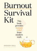 Burnout Survival Kit - Instant Relief from Modern Work