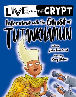 Interview with the Ghost of Tutankhamun (Live from the Crypt)