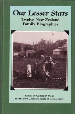 Our Lesser Stars Twelve New Zealand Family Biographies