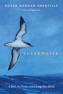 Shearwater: A Bird, an Ocean, and a Long Way Home
