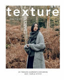 Texture - 20 Timeless Garments Exploring Knit, Yarn and Stitch