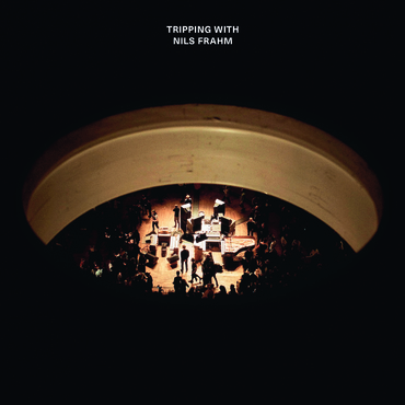 Tripping With Nils Frahm - Nils Frahm