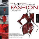 1 Brief, 50 Designers, 50 Solutions, in Fashion Design: An Intimate Look at Fashion Designers and the Muses That Inspire Their Style