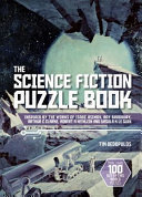 The Science Fiction Puzzle Book - Inspired by the Works of Isaac Asimov, Ray Bradbury, Arthur C Clarke, Robert A Heinlein and Ursula K Le Guin