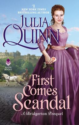 First Comes Scandal  (#4 Bridgertons Prequel)