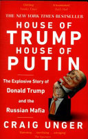 House of Trump, House of Putin - The Untold Story of Donald Trump and the Russian Mafia