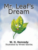 Mr. Leaf's Dream - If Mr. Leaf Can Do It, Why Can't You?