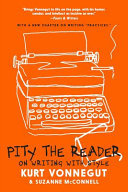 Pity the Reader - On Writing with Style