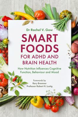 SMART FOODS FOR ADHD AND BRAIN HEALTH: HOW NUTRITION INFLUENCES COGNITIV
