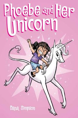 Phoebe and Her Unicorn (Phoebe and her Unicorn #1)
