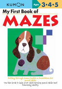 My First Books of Mazes (Kumon Ages 3, 4, 5)