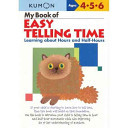 My Book of Easy Telling Time: Hours & Half-Hours (Kumon)