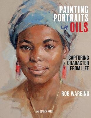 Painting Portraits in Oils - Capturing Character from Life
