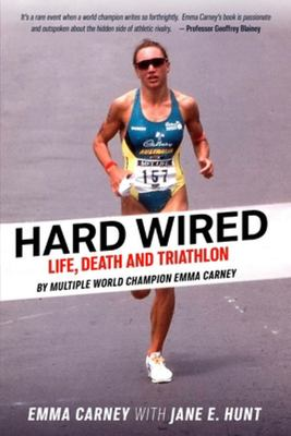 Hard Wired: Life Death and Triathlon