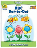 ABC Dot-to-Dot (School Zone Get Ready Deluxe Workbook)