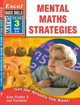Mental Maths Strategies Year 3 - Excel Basic Skills (Ages 8-9)