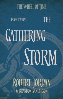 The Gathering Storm (#12 Wheel of Time)