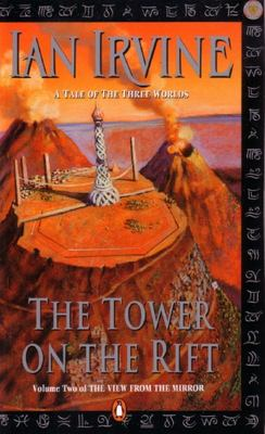 The Tower on the Rift. Volume Two of The View From the Mirror.