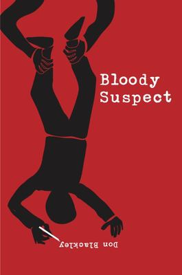 Bloody Suspect - Mad Men, Wild Women, Crooked Cops and Crazy Crims