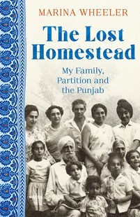 The Lost Homestead: Mahatma Gandhi My Family and the Legacy of Empire