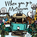 When You Go To Melbourne