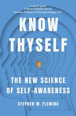 Know Thyself - How the New Science of Self Awareness Gives Us the Edge