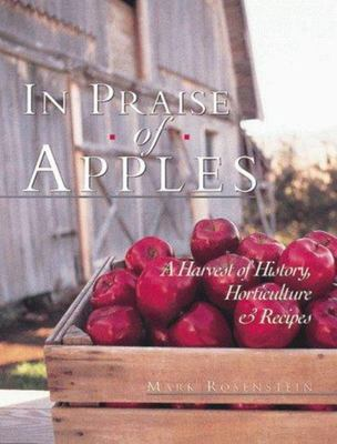In Praise of Apples - A Harvest of History, Horticulture and Recipes