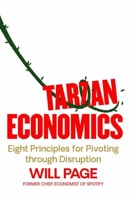 Tarzan Economics - Eight Principles for Pivoting through Disruption