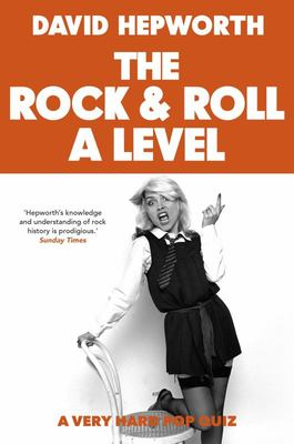 Rock and Roll a Level - The Only Quiz Book You Need