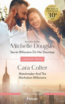 Secret Billionaire on Her Doorstep/Matchmaker and the Manhattan Millionaire