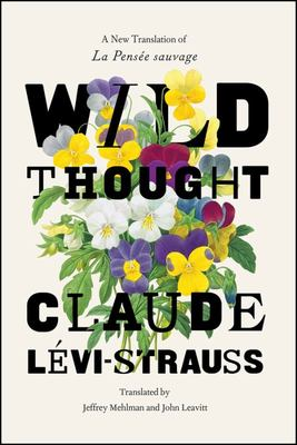 The Wild Thought - A New Translation of la Pensée Sauvage
