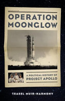 Operation Moonglow - A Political History of Project Apollo