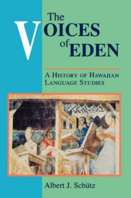 The Voices of Eden - A History of Hawaiian Language Studies