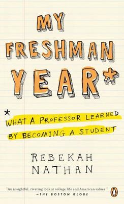 My Freshman Year - What a Professor Learned by Becoming a Student