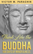 Think Like the Buddha - 108 Days of Mindfulness