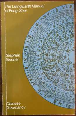 The Living Earth Manual of Peng-Shui - Chinese Geomancy