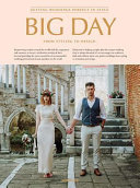 Big Day: Getting Weddings Perfect in Style